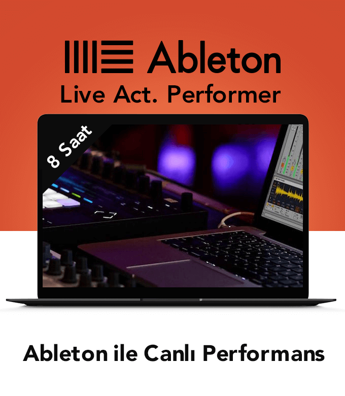 Live Act. Performer (Ableton ile Canlı Performans) 8 Saat
